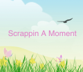 Scrappin A Moment